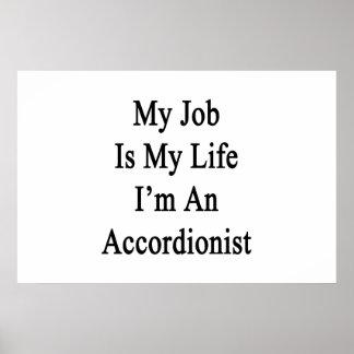 My Job Is My Life I'm An Accordionist Print