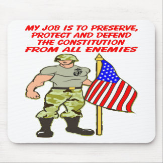 My Job Is To Defend The Constitution Against All Mouse Pad
