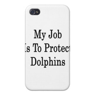 My Job Is To Protect Dolphins iPhone 4/4S Covers