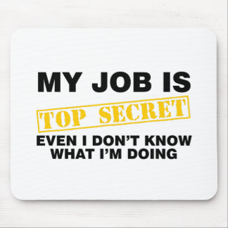My Job Is Top Secret Mouse Mat