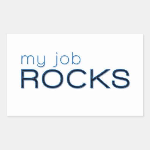 My Job Rocks Rectangular Sticker