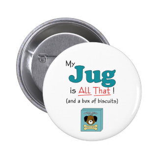 My Jug is All That! 6 Cm Round Badge