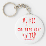 My kid can make your kid tap out keychains