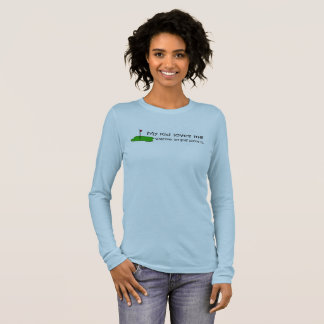 my kid loves me whatever my golf score is long sleeve T-Shirt