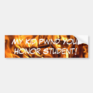 My Kid Pwnd Your Honor Student Bumper Sticker