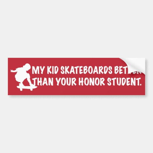 my kid skateboards better bumper sticker
