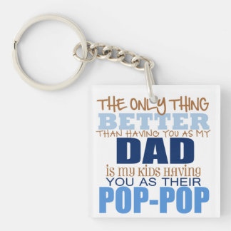 My kids get to call you Pop-Pop Key Ring