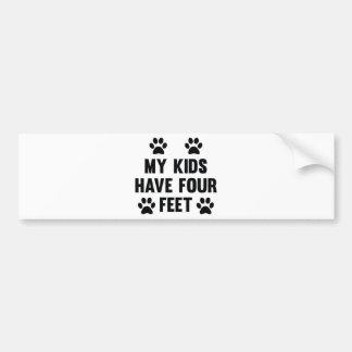 My Kids Have Four Feet Bumper Sticker