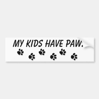 """My kids have paws"" Bumper Sticker"