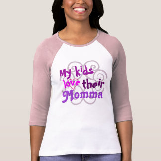 My Kids Love Their Momma T-Shirt