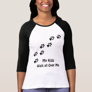 My Kids Walk All Over Me Paws  Funny T-Shirt