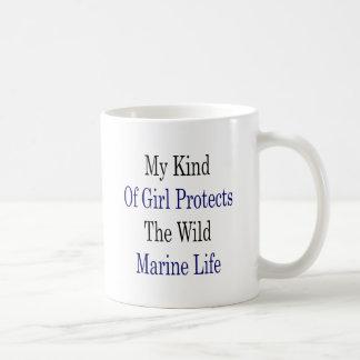 My Kind Of Girl Protects The Wild Marine Life Coffee Mug