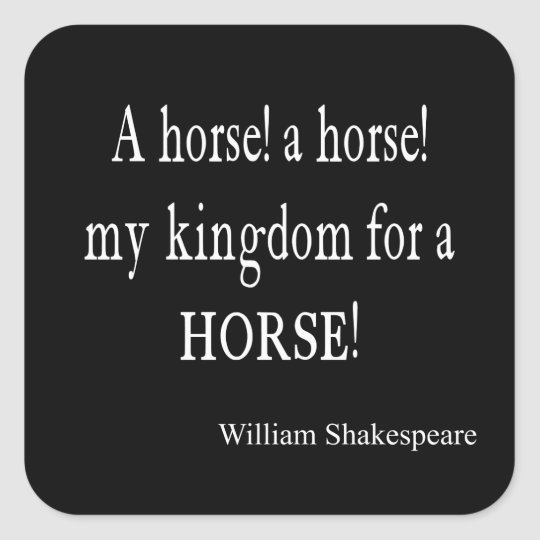 My Kingdom For a Horse William Shakespeare Quote