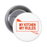 My Kitchen. My Rules. Fun Design for Kitchen Boss 6 Cm Round Badge