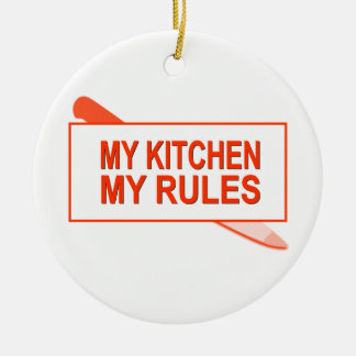 My Kitchen. My Rules. Fun Design for Kitchen Boss Christmas Ornament