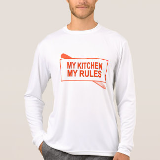 My Kitchen. My Rules. Fun Design for Kitchen Boss T-Shirt