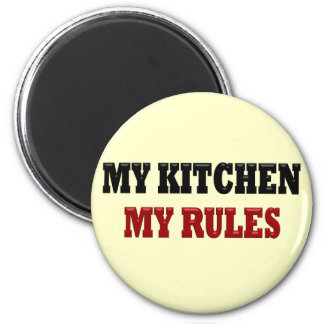 My kitchen My Rules Refrigerator Magnets