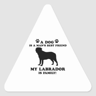 My labrador family, your dog just a best friend triangle sticker