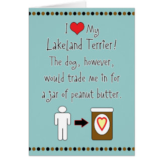 My Lakeland Terrier Loves Peanut Butter Greeting Card