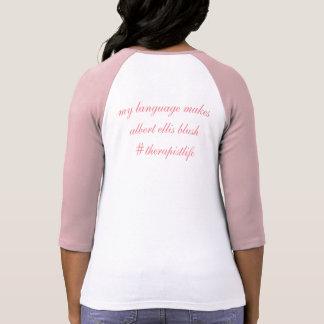 My Language Makes Albert Ellis Blush Tee Shirt