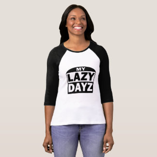 My Lazy Dayz cute funny black and white T-Shirt