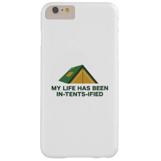 My Life Has Been In-Tents-Ified Barely There iPhone 6 Plus Case
