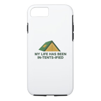 My Life Has Been In-Tents-Ified iPhone 7 Case