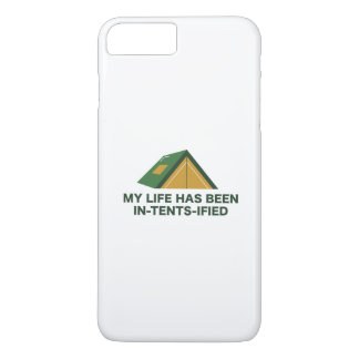 My Life Has Been In-Tents-Ified iPhone 7 Plus Case