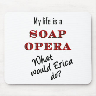 My Life iis a Soap Opera #4 Mouse Pad