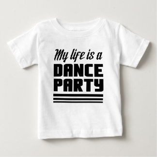 My Life Is a Dance Party Baby T-Shirt