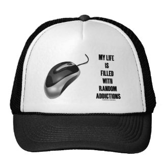 My Life Is Filled With Random Addictions (Mouse) Trucker Hat