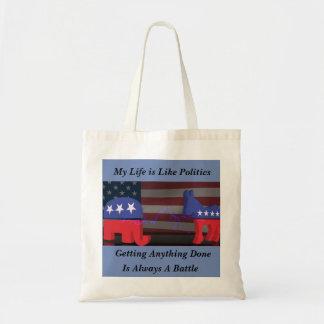 My Life is Like Politics Tote Bag