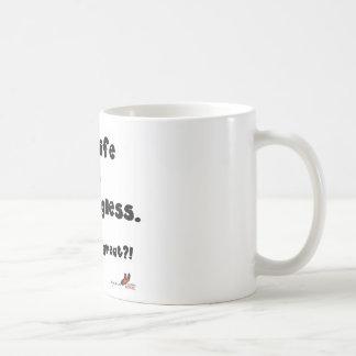 My life is meaningless basic white mug