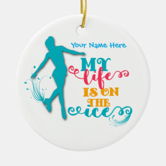 My Life Is On The Ice Figure Skating Ornament