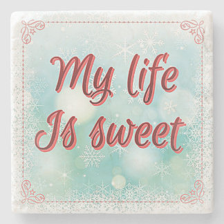 """""""My Life Is Sweet"""" Power Words on Marble Coaster"""