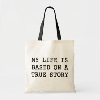My Life is True Tote Bag