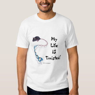 My Life is Twisted! T-Shirt