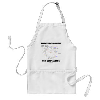 My Life Just Operates On A Complex Cycle (Krebs) Adult Apron