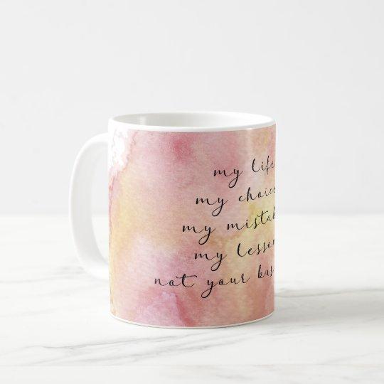 My life quote mug