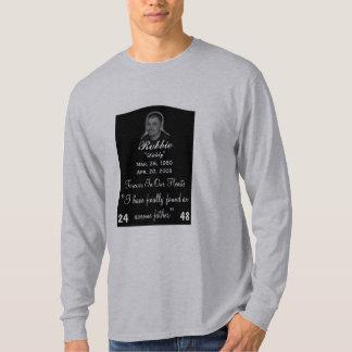 My life will never be the same,rip Robbie Vance Tee Shirts