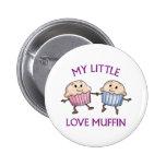 My Little Love Muffin 6 Cm Round Badge