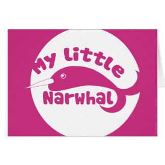 My Little Narwhal Card