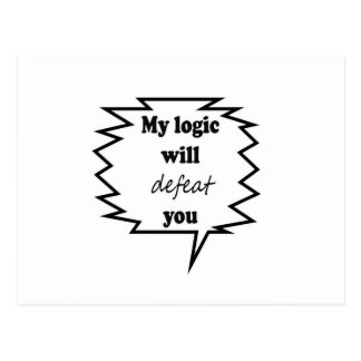 My Logic Will Defeat You Postcard