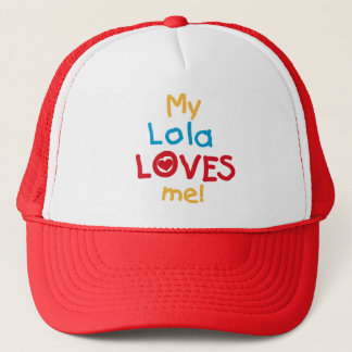 My Lola Loves Me T-shirts and Gifts Trucker Hat