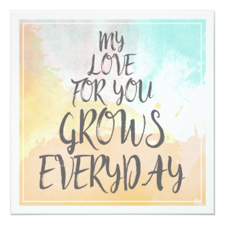 My Love For You Grows Everyday | Love Quote Card