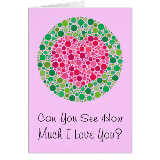 My Love is Colour Blind, Can You See How Much I... Greeting Card