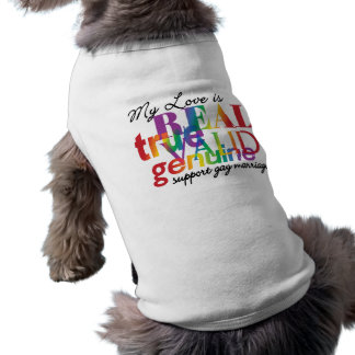 My Love Is Real Support Gay Marriage Sleeveless Dog Shirt