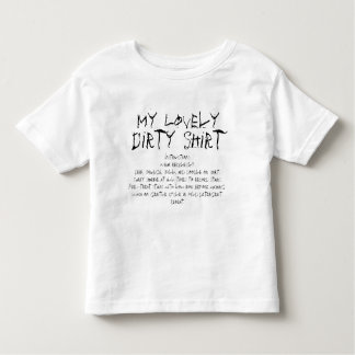 My Lovely Dirty Shirt - Toddlers