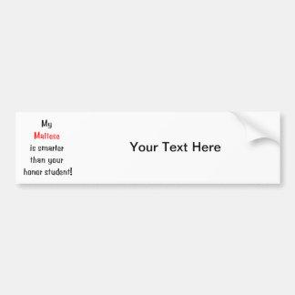 My Maltese is smarter... Bumper Sticker