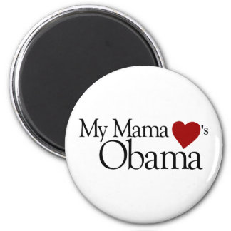 My Mama Loves Obama 6 Cm Round Magnet